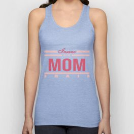 """Funny and hilarious tee design for kids out there! Grab this """"Insane in the Mom Brain"""" tee now!  Unisex Tank Top"""