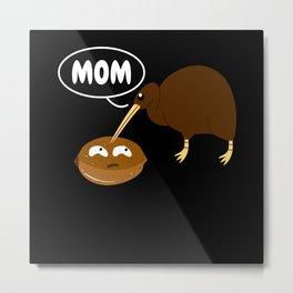 Mom Mother Mama Kiwi Bird Fruit Funny Metal Print