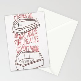 Id Rather Die For What I Believe Than Live A Life Without Meaning Stationery Cards