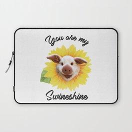 You are my Swineshine Laptop Sleeve
