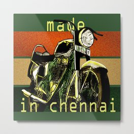 Royal Enfield - Made in Chennai Metal Print