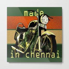 Royal Enfield - Made in Chennai Metal Print