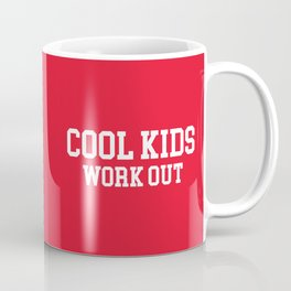 Cool Kids Work Out Gym Quote Coffee Mug