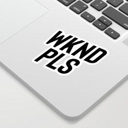 WKND PLS Sticker