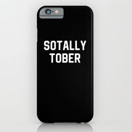 Sotally Tober iPhone Case