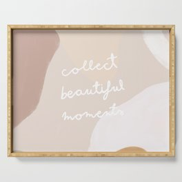 collect beautiful moments Serving Tray