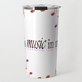 Music in my soul Travel Mug