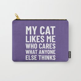My Cat Likes Me Who Cares What Anyone Else Thinks (Ultra Violet) Carry-All Pouch