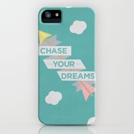 Chase Your Dreams iPhone Case