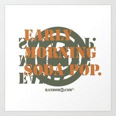 Early Morning Sodapop Art Print