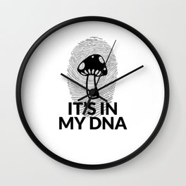 Mushrooming Its In My DNA Mycology Gift Wall Clock