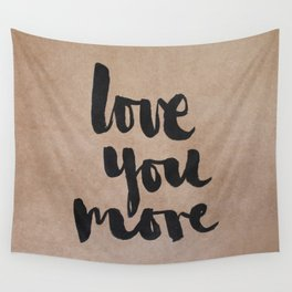 Love You More- kraft Wall Tapestry