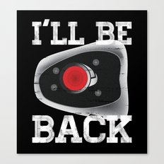 I'll be back Canvas Print
