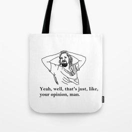 Your Opinion | The Big Lebowski Tote Bag