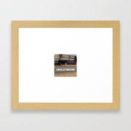 #BULLTIMORE photo Framed Art Print