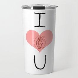 I Heart (Vagina) U Travel Mug