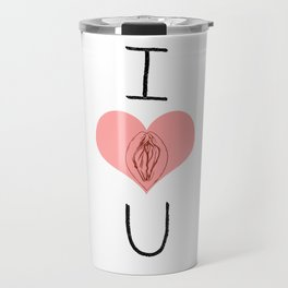 I Heart (Vagina) U Travel Mug