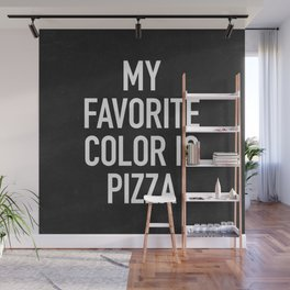 My Favorite Color is Pizza Wall Mural