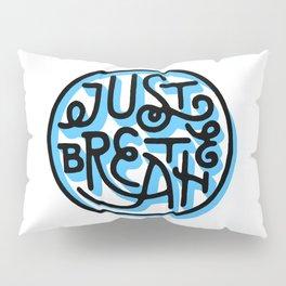 Just Breathe Pillow Sham