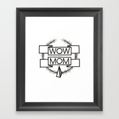 WOW MOM Framed Art Print
