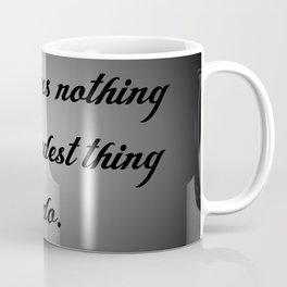 Nothing is the Hardest Thing Coffee Mug