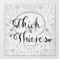 Thick as Thieves Canvas Print