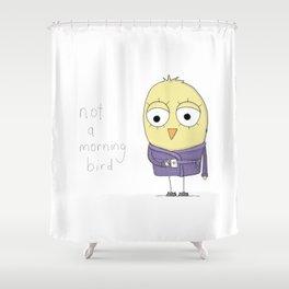 Not a Morning Bird Shower Curtain