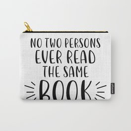 No Two Persons Ever Read the Same Book (B&W) Carry-All Pouch