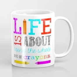 Life is about using the whole box of crayons | Subway Typography Print | Inspirational Quote Coffee Mug
