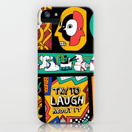 Try to laugh about it iPhone Case