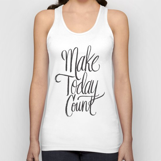 make today count Unisex Tank Top