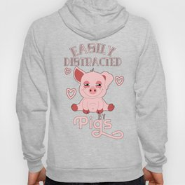 Easily Distracted By Pigs Hoody