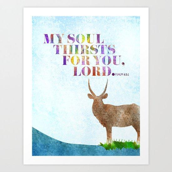 My Soul Thirsts Art Print