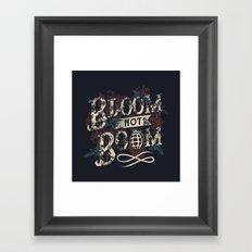 Bloom not Boom Framed Art Print