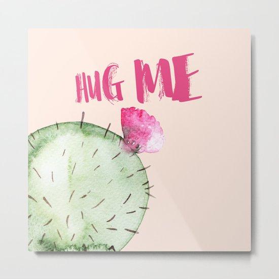 Hug me- Cactus and typography and watercolor Metal Print
