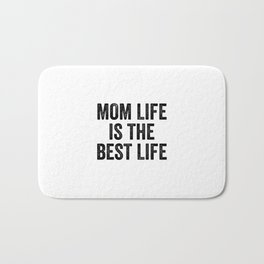 Mom Life is The Best Life Bath Mat