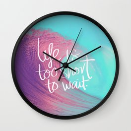 Life Is Too Short To Wait Inspirational Beach Ocean Wave Quote Print Wall Clock