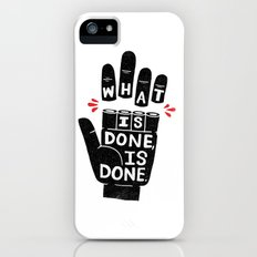 what is done... iPhone (5, 5s) Slim Case