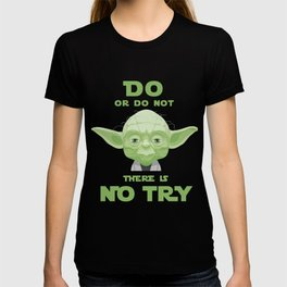 Star - Yoda quote do or do not - Wars T-shirt