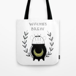 Stir it in my WITCHE'S BREW! Tote Bag