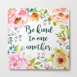 Be kind to one another Metal Print