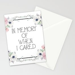 In Memory of When I Cared - white version Stationery Cards