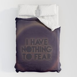 I have nothing to fear Duvet Cover