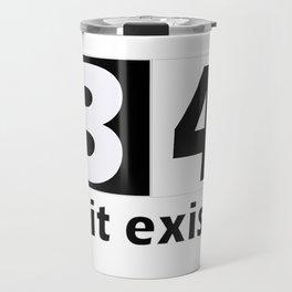 34 if it exists t-shirt T-Shirt Travel Mug