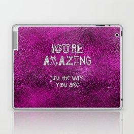 You're Amazing Laptop & iPad Skin