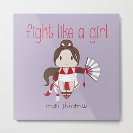 Fight Like a Girl - Mai Shiranui Metal Print