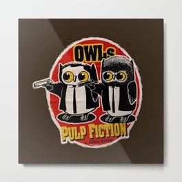Owls Pulp Fiction Metal Print