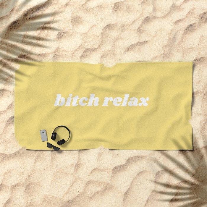bitch relax Beach Towel