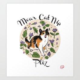 Moar Catnip Plz Art Print