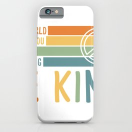 In a World Where You Can Be Anything Be Kind iPhone Case